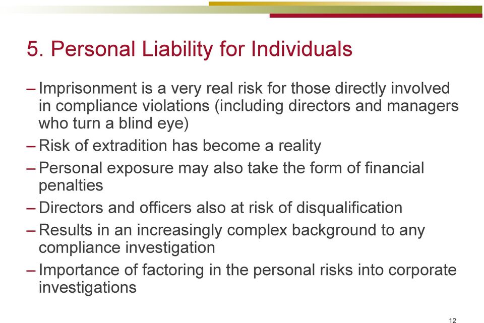 take the form of financial penalties Directors and officers also at risk of disqualification Results in an increasingly