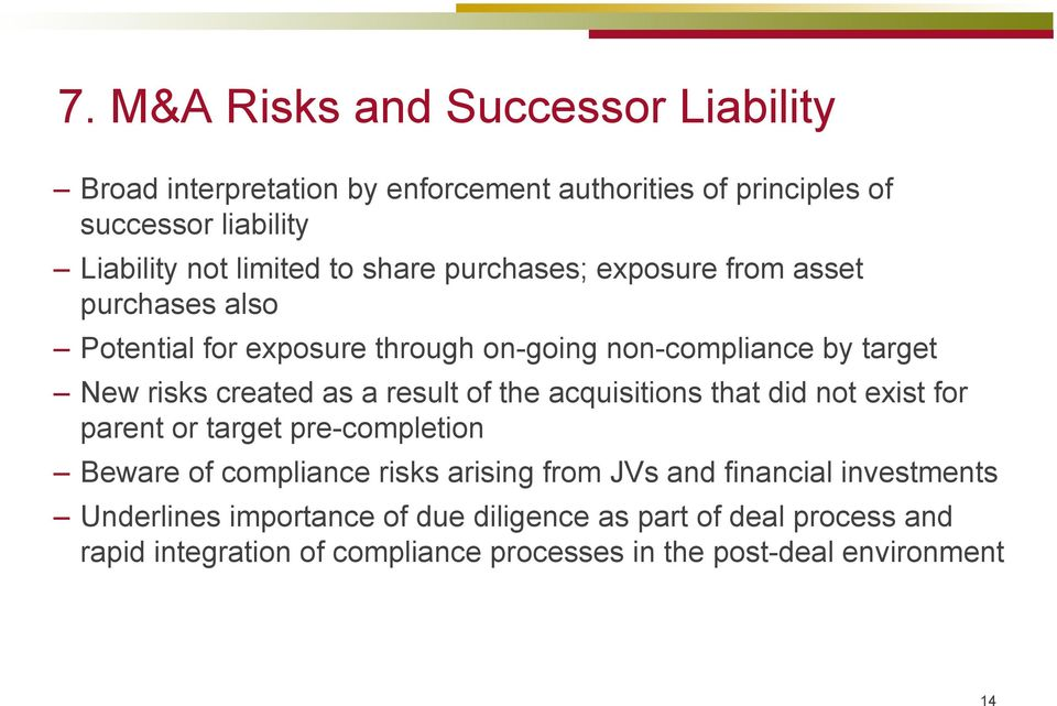result of the acquisitions that did not exist for parent or target pre-completion Beware of compliance risks arising from JVs and financial