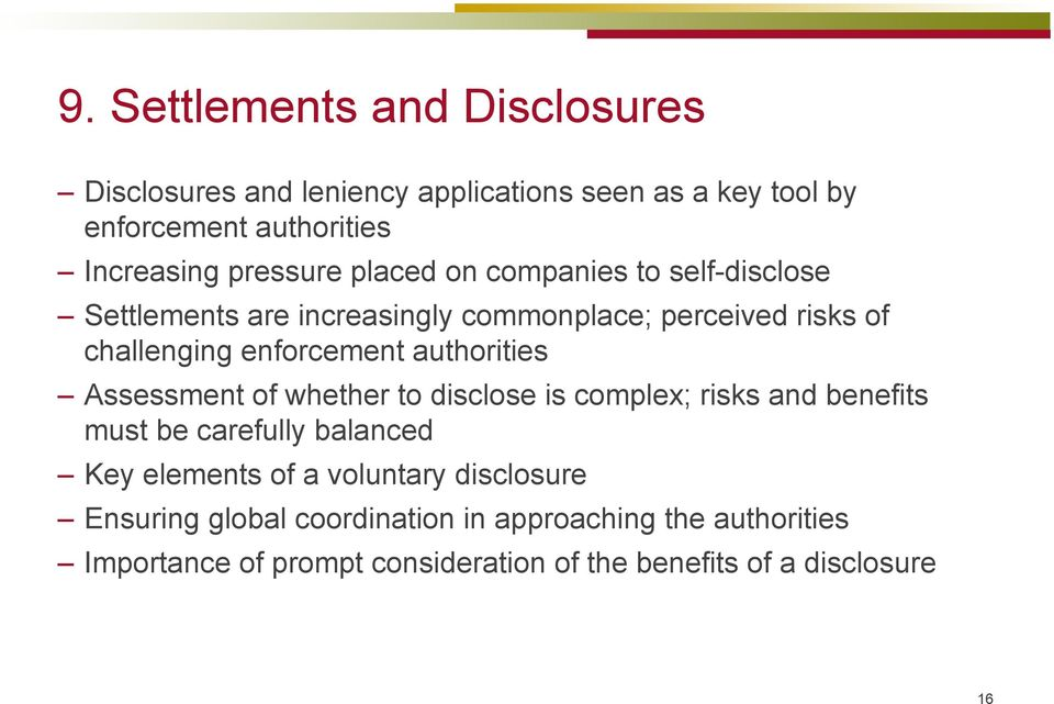 authorities Assessment of whether to disclose is complex; risks and benefits must be carefully balanced Key elements of a voluntary