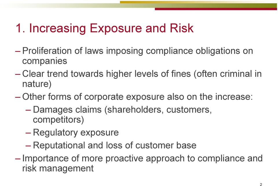 exposure also on the increase: Damages claims (shareholders, customers, competitors) Regulatory