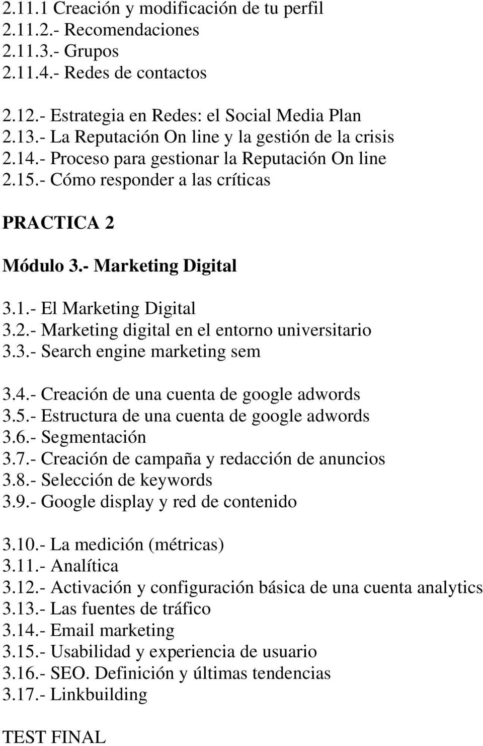 2.- Marketing digital en el entorno universitario 3.3.- Search engine marketing sem 3.4.- Creación de una cuenta de google adwords 3.5.- Estructura de una cuenta de google adwords 3.6.