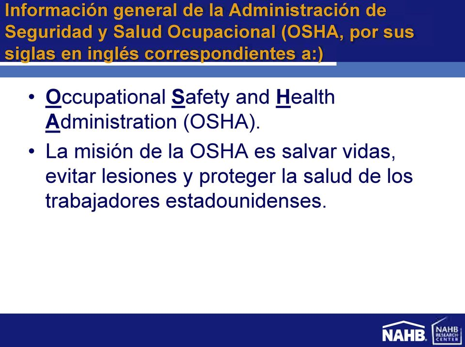 Occupational Safety and Health Administration (OSHA).
