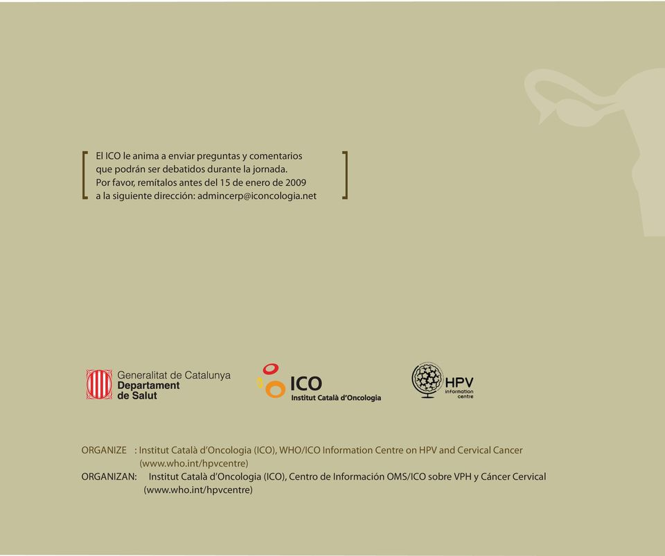 net ORGANIZE : Institut Català d Oncologia (ICO), WHO/ICO Information Centre on HPV and Cervical Cancer (www.