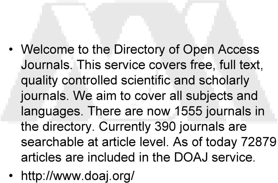 We aim to cover all subjects and languages. There are now 1555 journals in the directory.