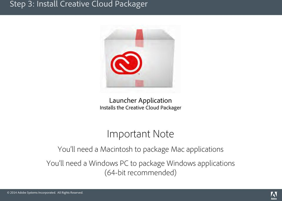 need a Macintosh to package Mac applications You ll need a