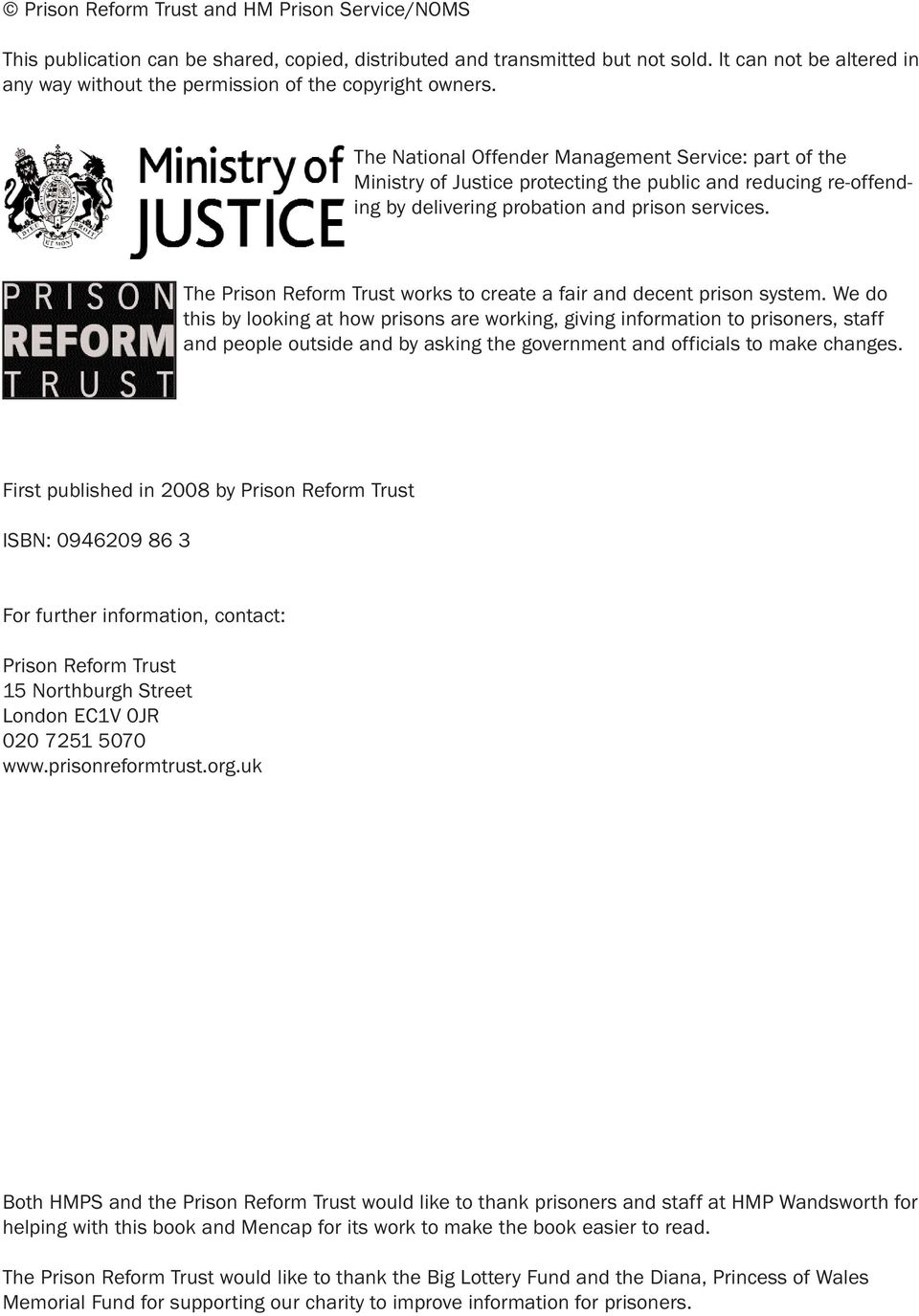 The National Offender Management Service: part of the Ministry of Justice protecting the public and reducing re-offending by delivering probation and prison services.