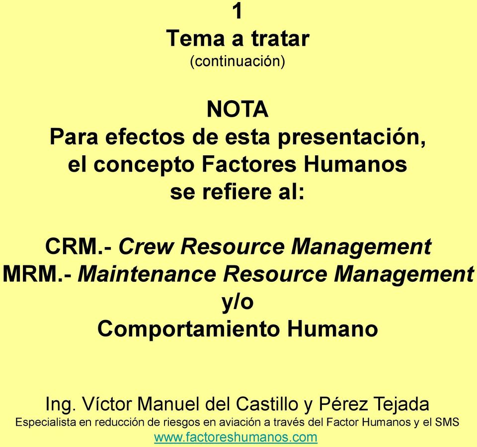 refiere al: CRM.- Crew Resource Management MRM.