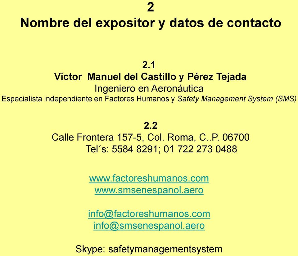 independiente en Factores Humanos y Safety Management System (SMS) 2.