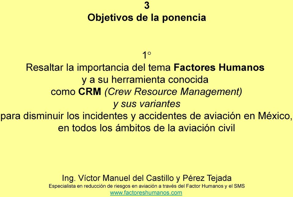 Resource Management) y sus variantes para disminuir los incidentes