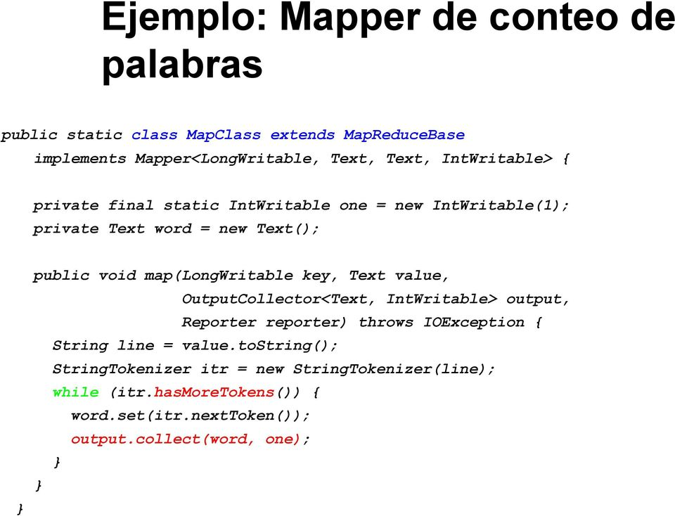 key, Text value, OutputCollector<Text, IntWritable> output, Reporter reporter) throws IOException { String line = value.