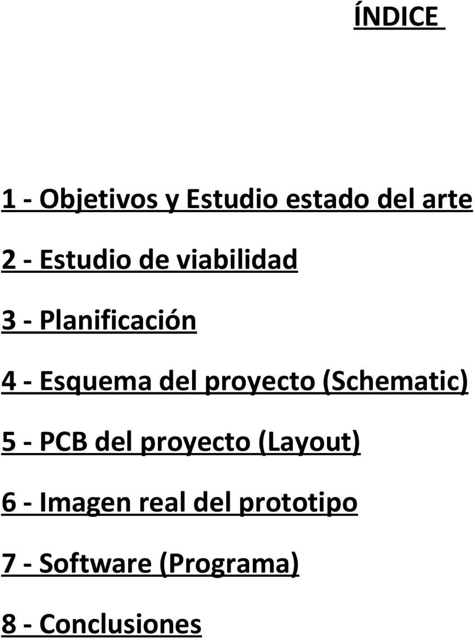 proyecto (Schematic) 5 - PCB del proyecto (Layout) 6 -