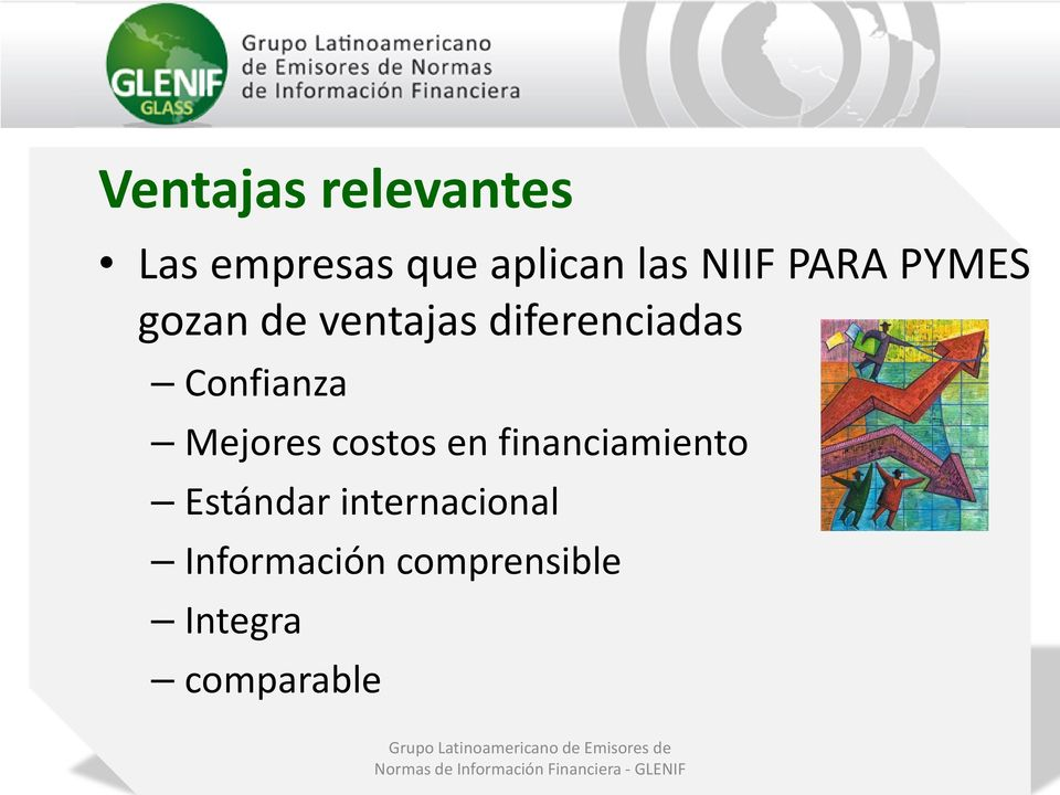 Estándar internacional Información comprensible Integra comparable
