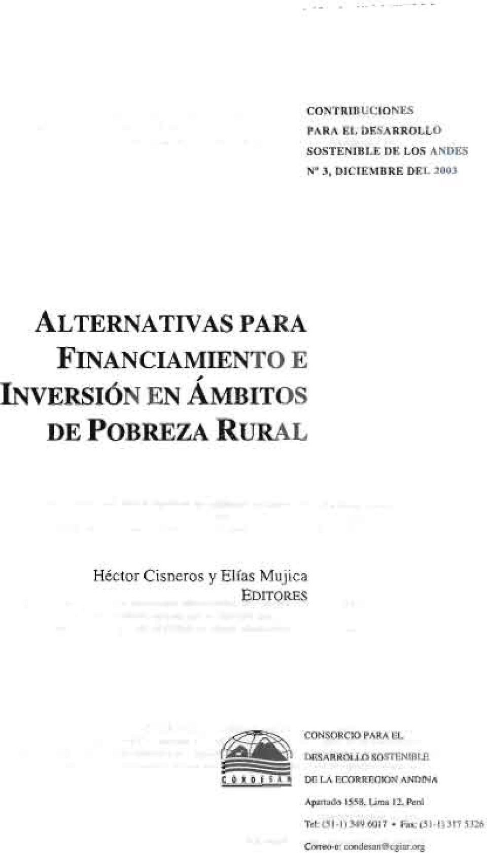 "ALTERNATIVASPARA FINANCIAMIENTO E "" INvERSION EN AMBITOS DE POBREZA RURAL Hector Cisneros y Elias"