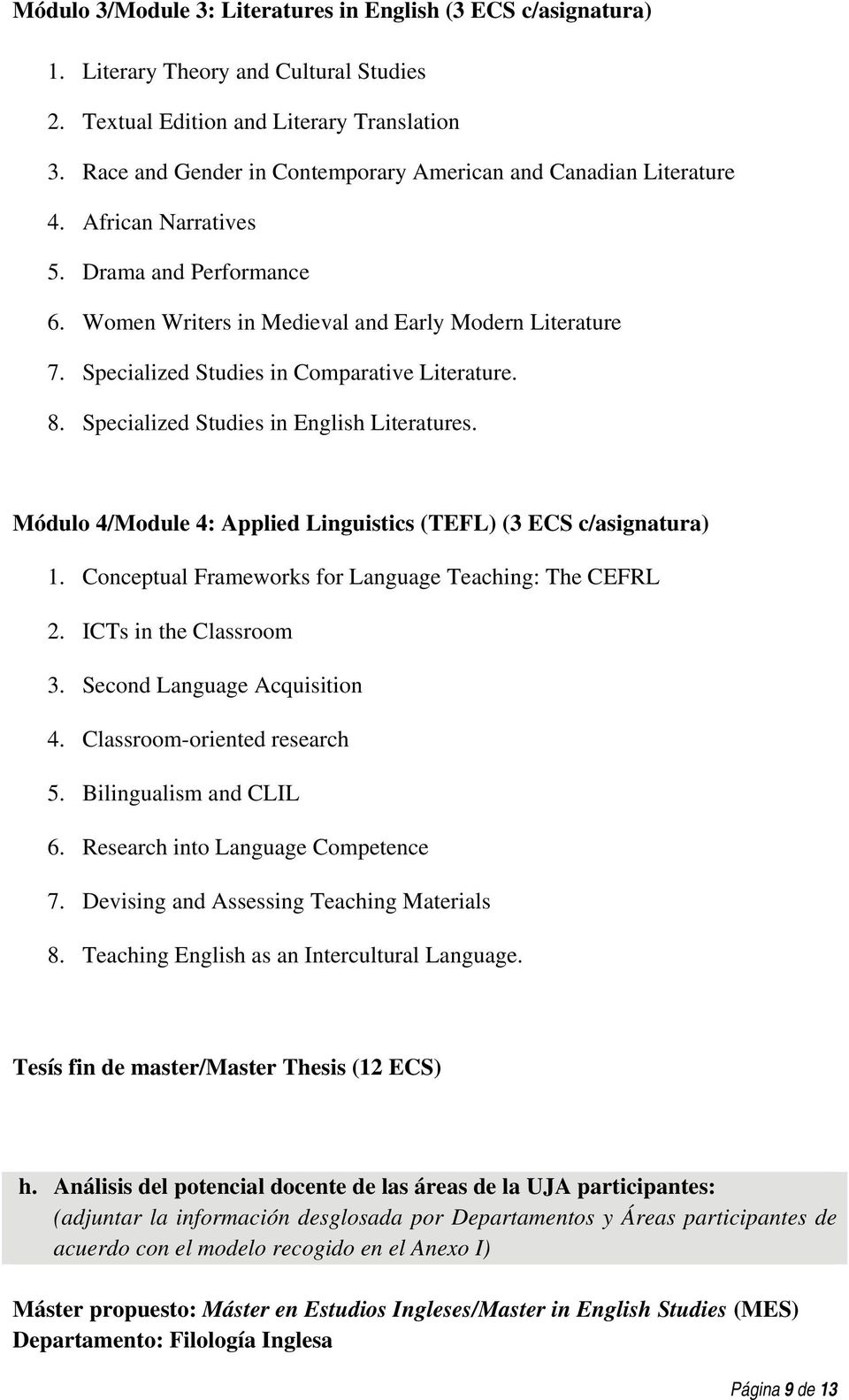 Specialized Studies in Comparative Literature. 8. Specialized Studies in English Literatures. Módulo 4/Module 4: Applied Linguistics (TEFL) (3 ECS c/asignatura) 1.