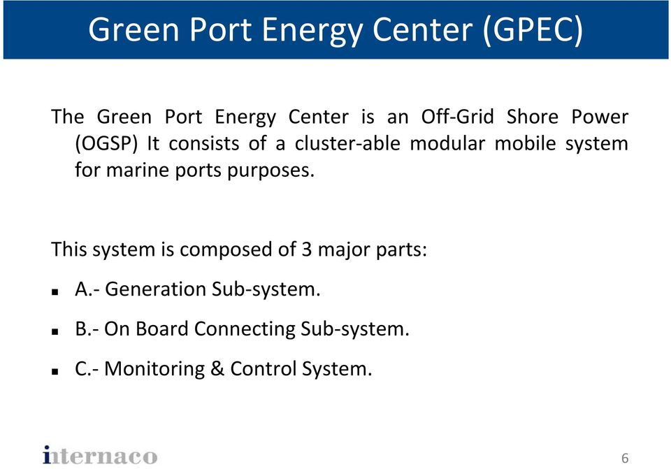 marine ports purposes. This system is composed of 3 major parts: A.