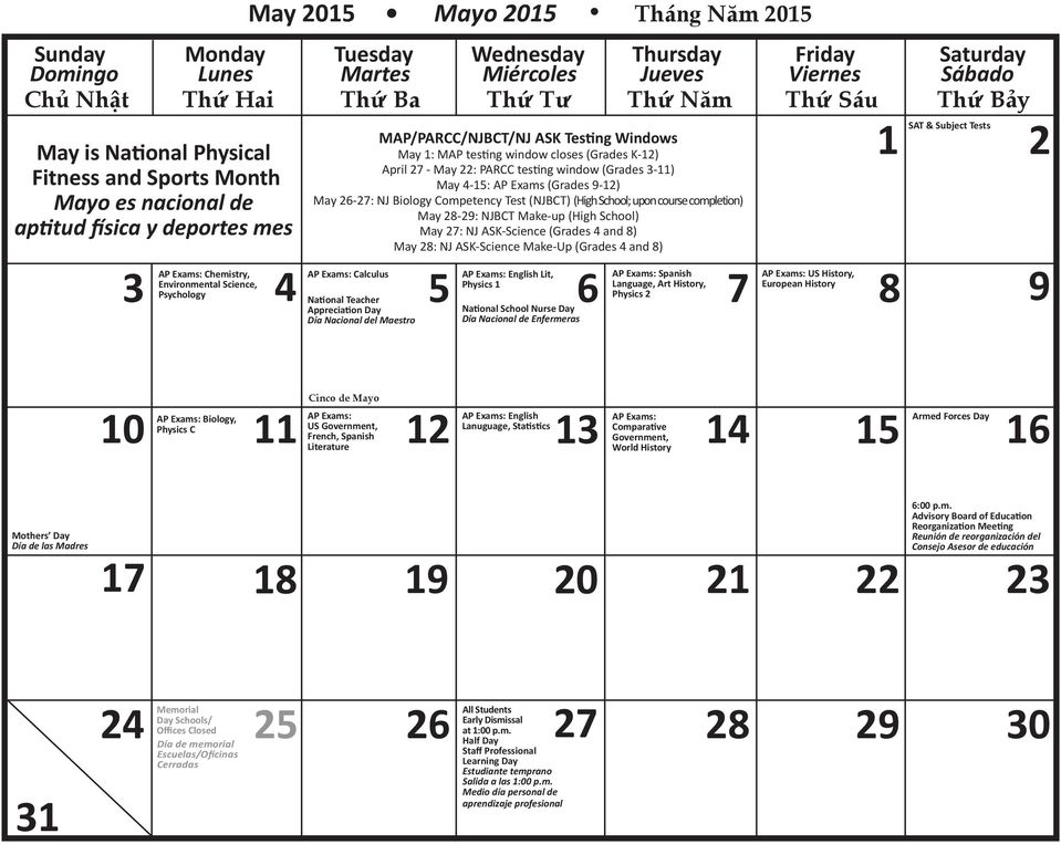 Windows May 1: MAP testing window closes (Grades K-12) April 27 - May 22: PARCC testing window (Grades 3-11) May 4-15: AP Exams (Grades 9-12) May 26-27: NJ Biology Competency Test (NJBCT) (High