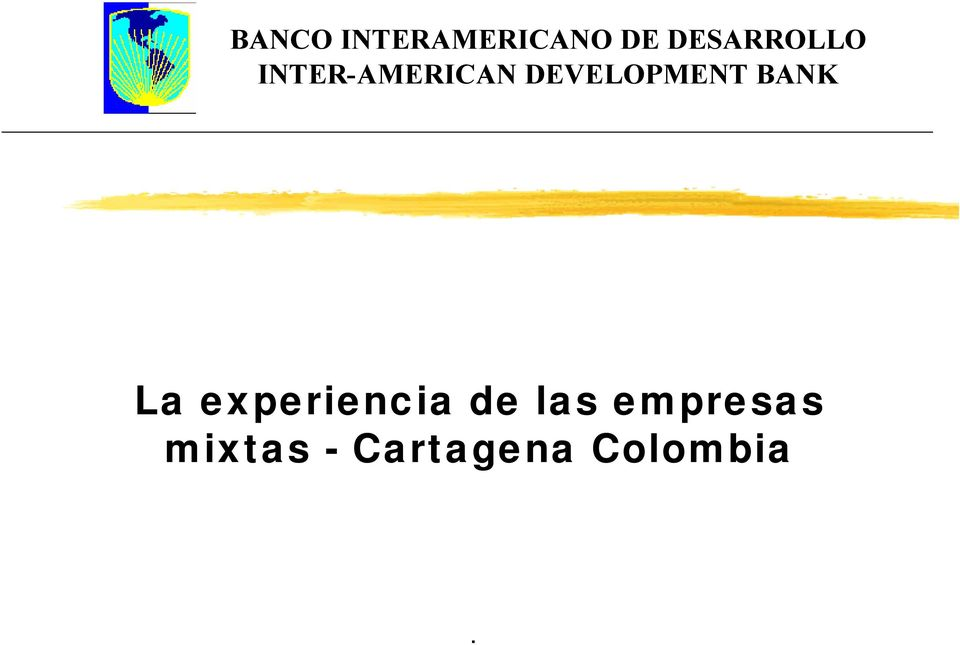 DEVELOPMENT BANK La experiencia