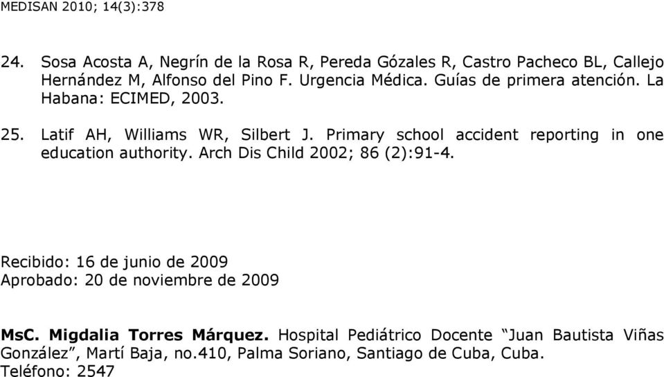 Primary school accident reporting in one education authority. Arch Dis Child 2002; 86 (2):91-4.