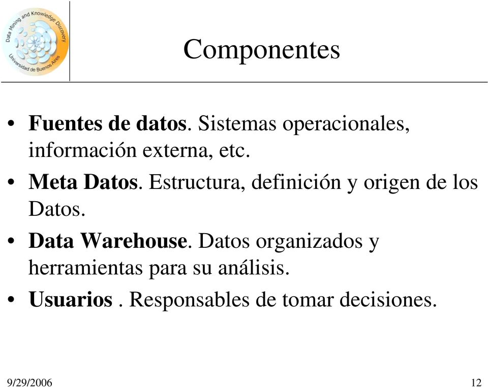 Estructura, definición y origen de los Datos. Data Warehouse.