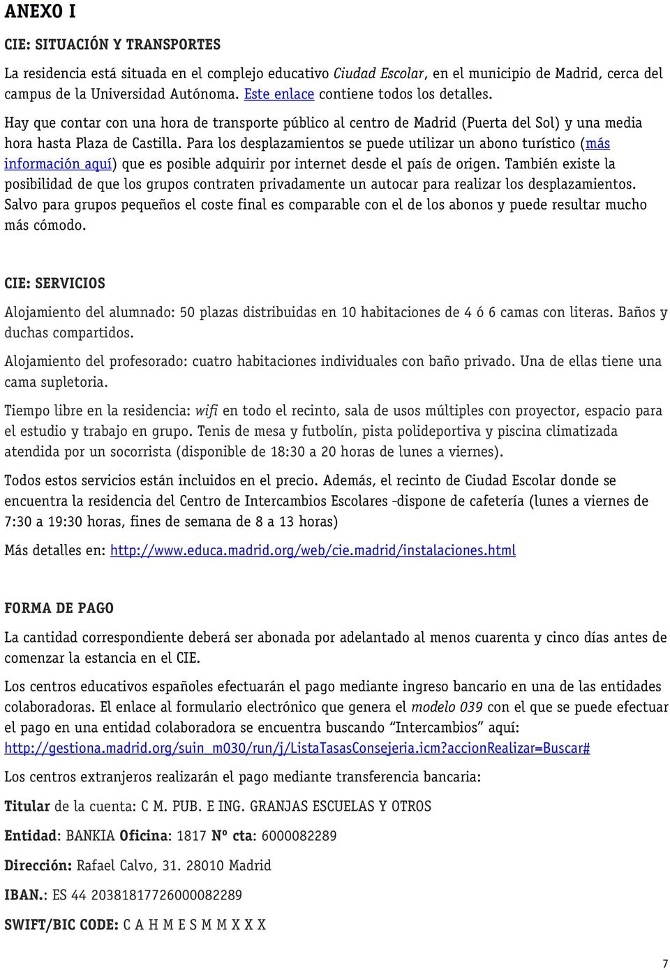 Convocatoria de estancias educativas en madrid para for Bankia oficina de internet