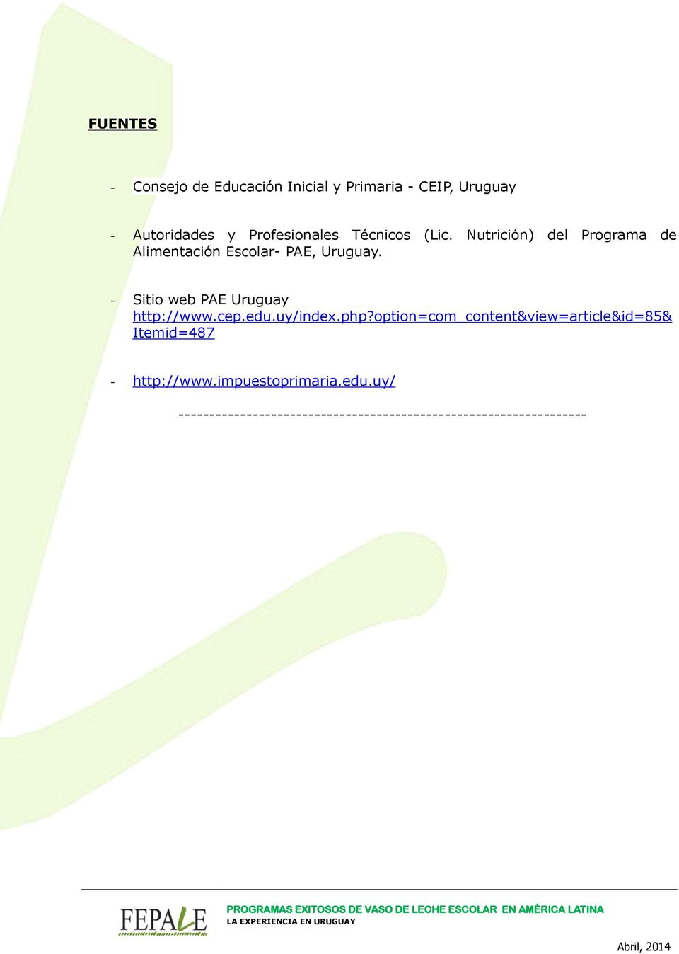 edu.uy/index.php?option=com_content&view=article&id=85& Itemid=487 - http://www.impuestoprimaria.edu.uy/