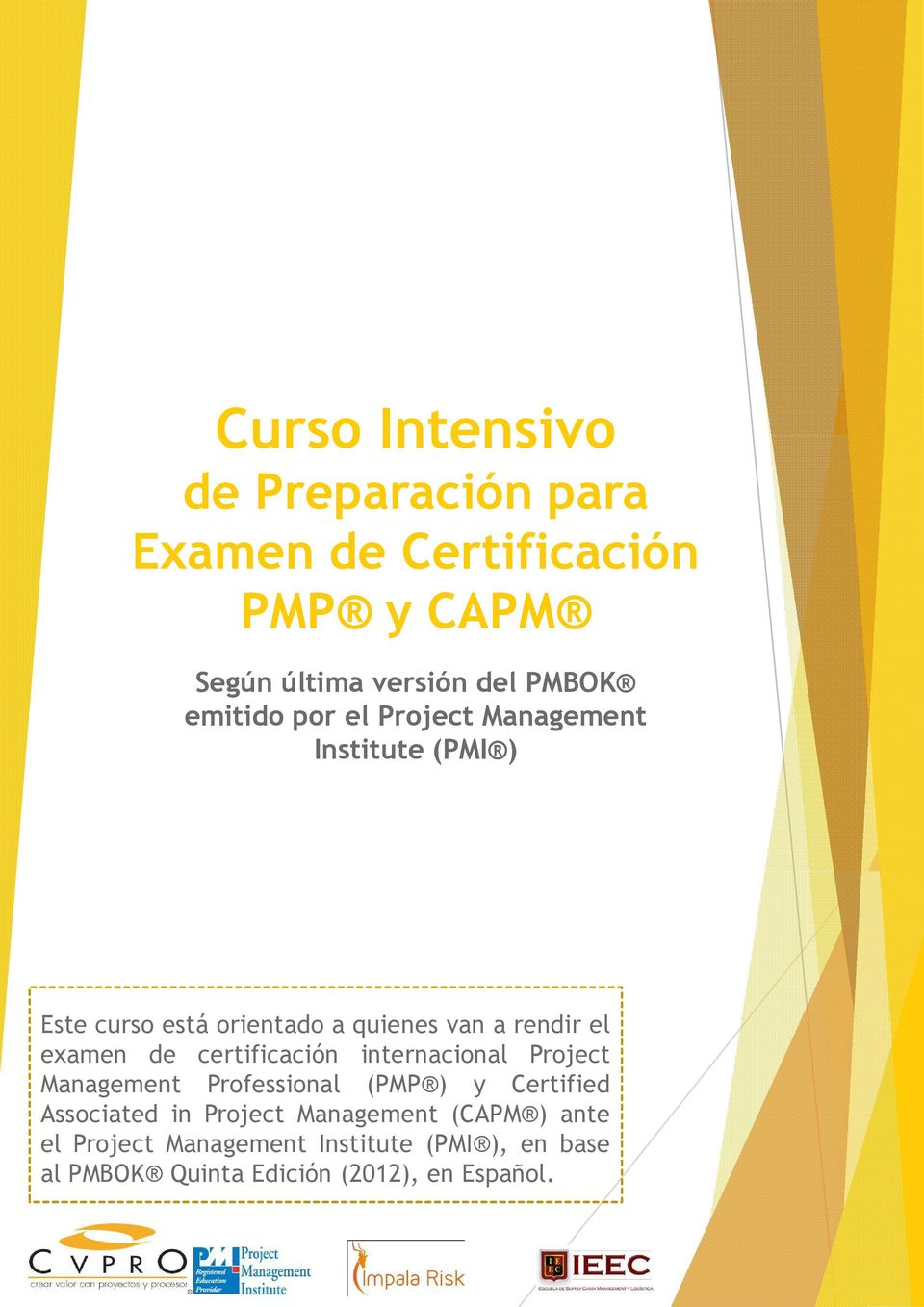 examen de certificación internacional Project Management Professional (PMP ) y Certified Associated in