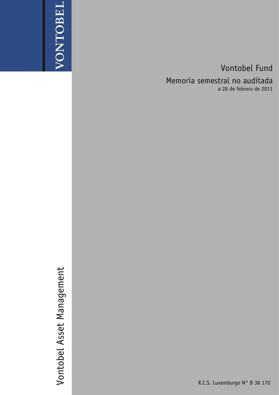 Vontobel Fund -- Euro Mid Yield Bond Vontobel Fund -- Bond Select Vontobel Fund -- Japanese Equity Vontobel