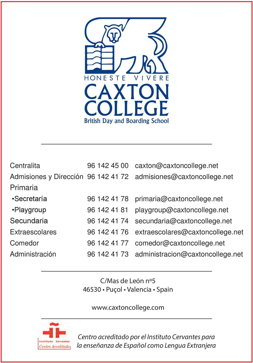 net playgroup@caxtoncollege.net secundaria@caxtoncollege.net extraescolares@caxtoncollege.net comedor@caxtoncollege.