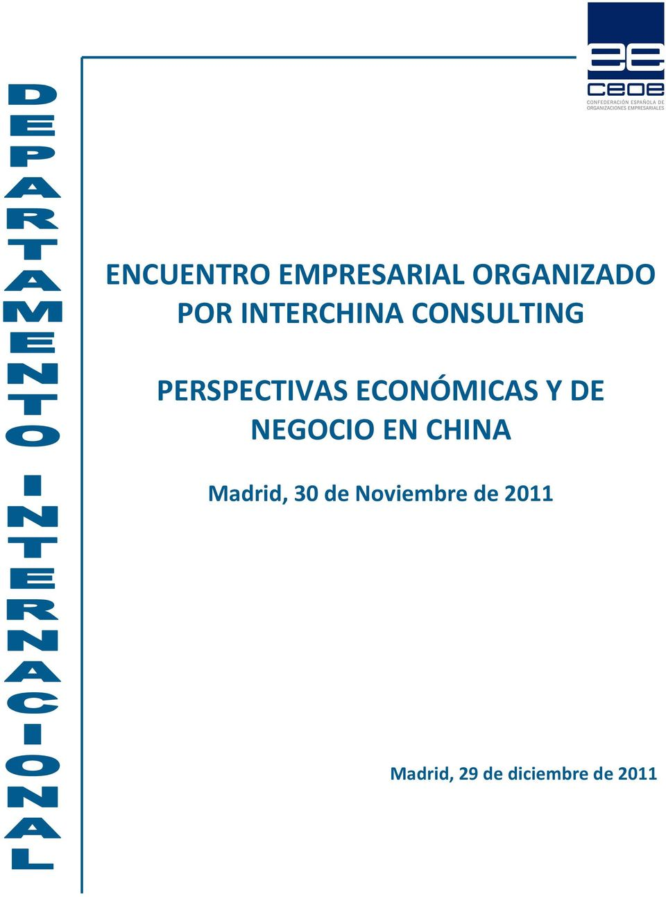 ECONÓMICAS Y DE NEGOCIO EN CHINA Madrid,
