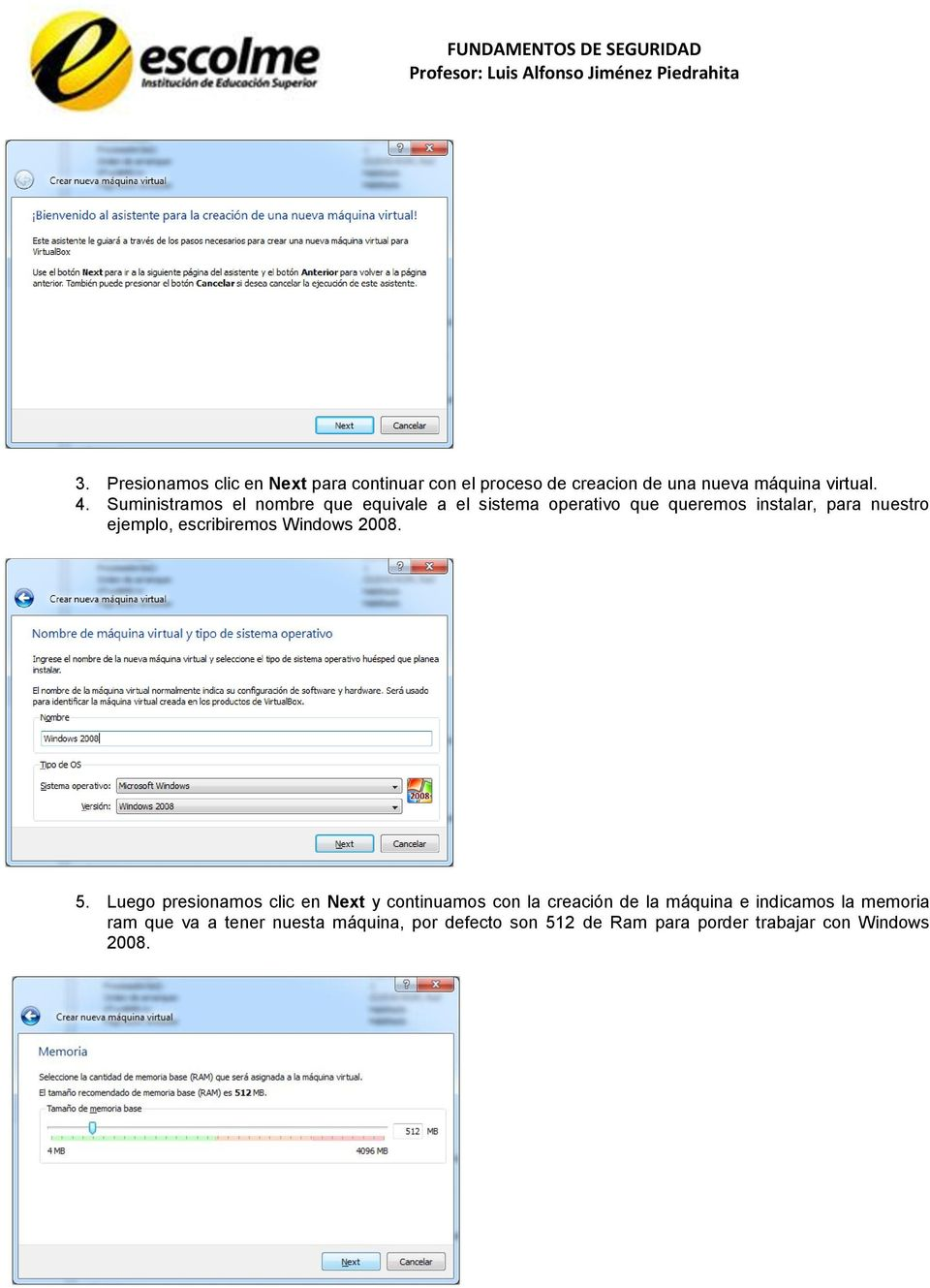 escribiremos Windows 2008. 5.