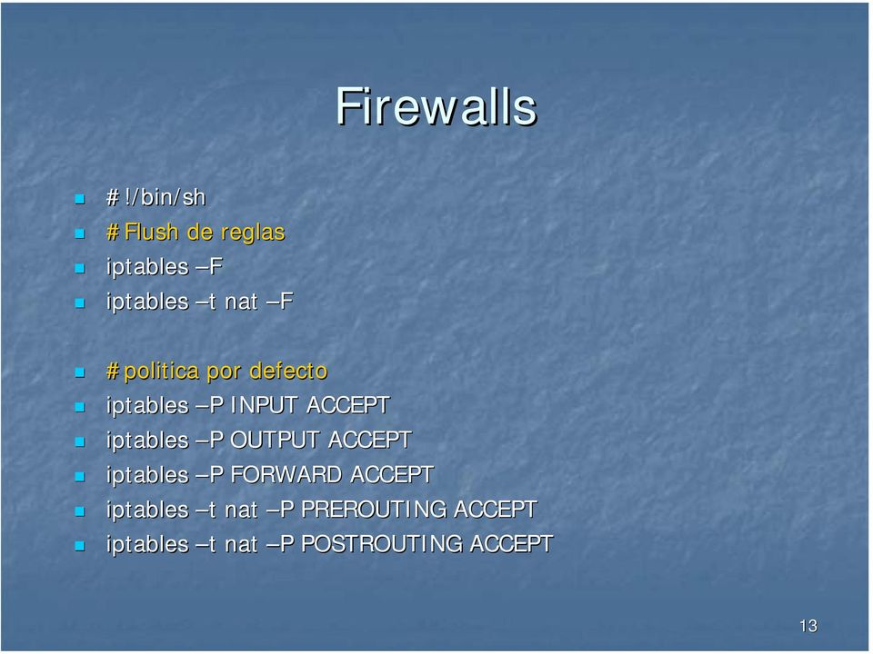 P OUTPUT ACCEPT iptables P P FORWARD ACCEPT iptables t nat