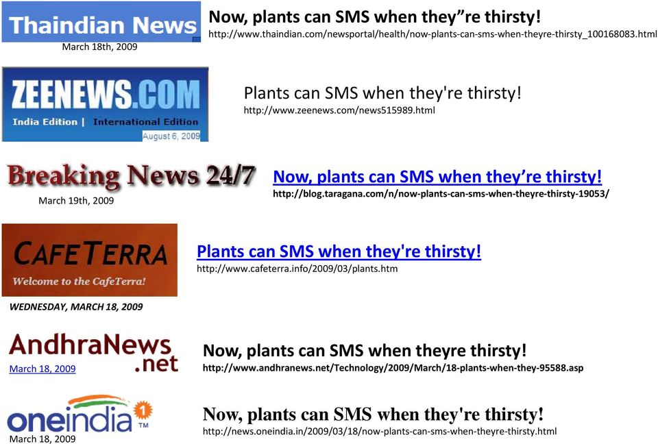 com/n/now plants can sms when theyre thirsty 19053/ Plants can SMS when they're thirsty! http://www.cafeterra.info/2009/03/plants.
