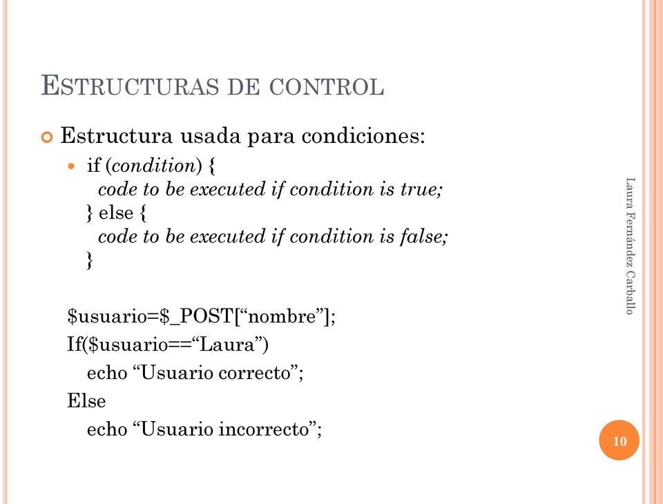 to be executed if condition is false; } $usuario=$_post[ nombre ];