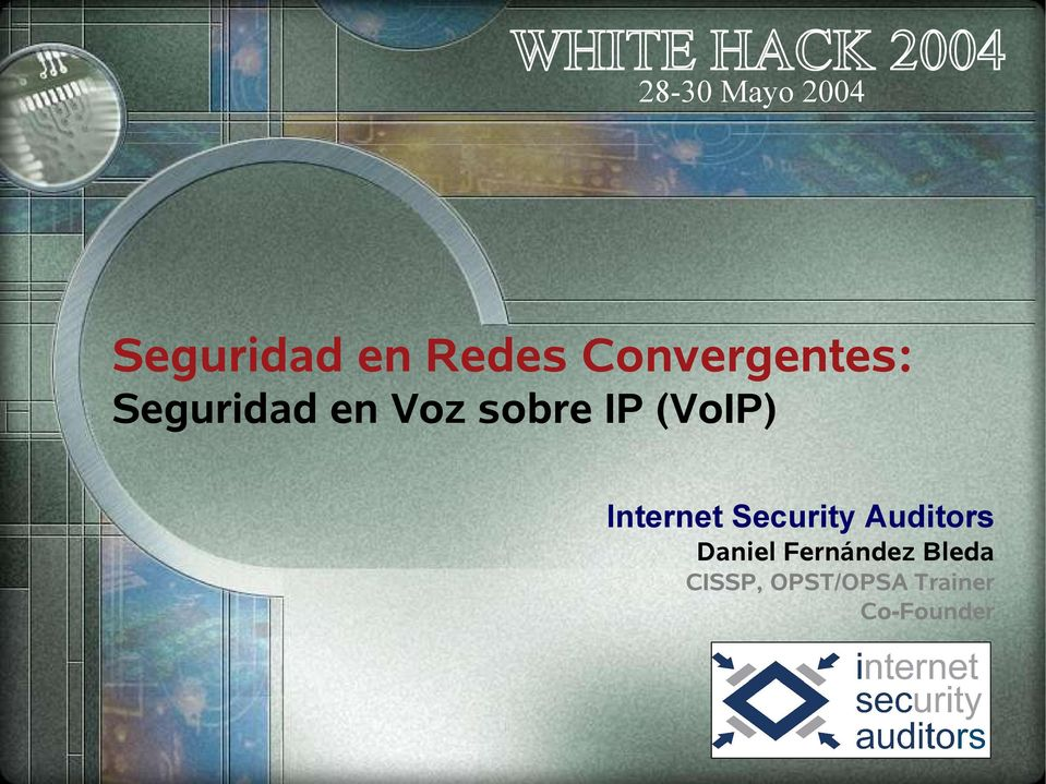 (VoIP) Internet Security Auditors Daniel