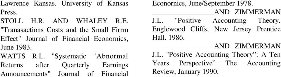 """Sysemaic ""Abnormal Reurns afer Quarerly Earnings Announcemens"" Journal of Financial Econornics, June/Sepember 1978."