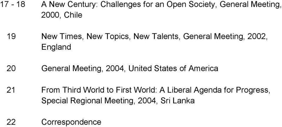Meeting, 2004, United States of America 21 From Third World to First World: A