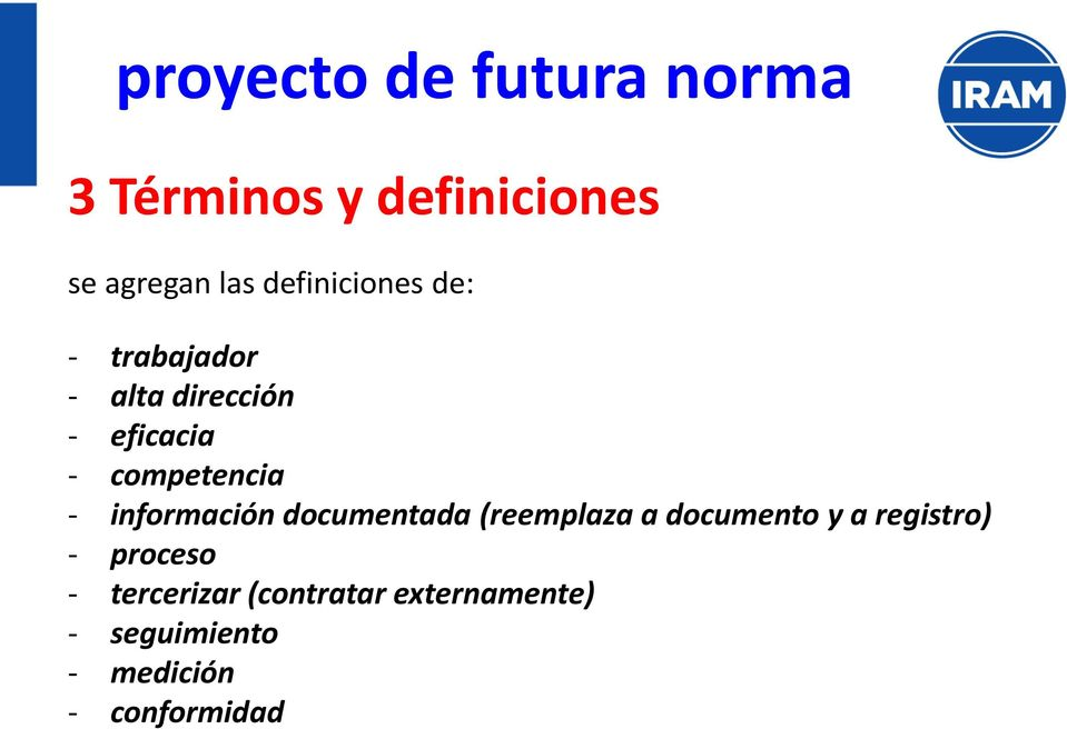 - información documentada (reemplaza a documento y a registro) -