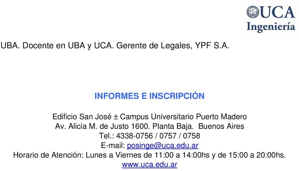 : 4338 0756 / 0757 / 0758 E mail: posinge@uca.edu.