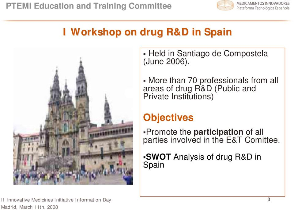 More than 70 professionals from all areas of drug R&D (Public and Private