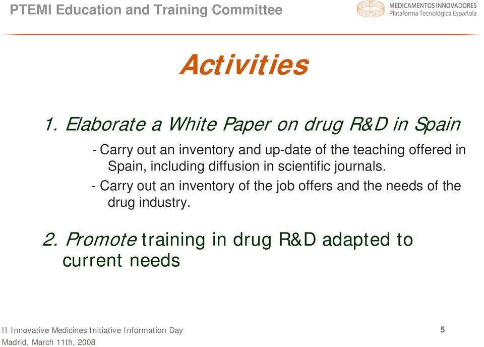 the teaching offered in Spain, including diffusion in scientific journals.