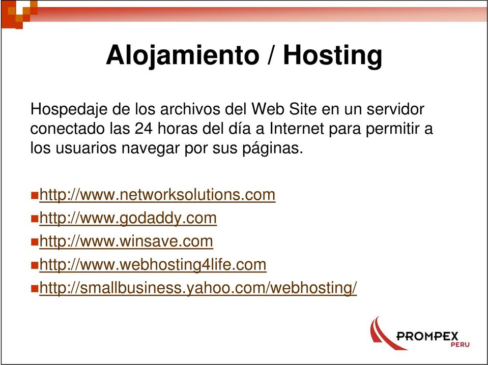 por sus páginas. http://www.networksolutions.com http://www.godaddy.
