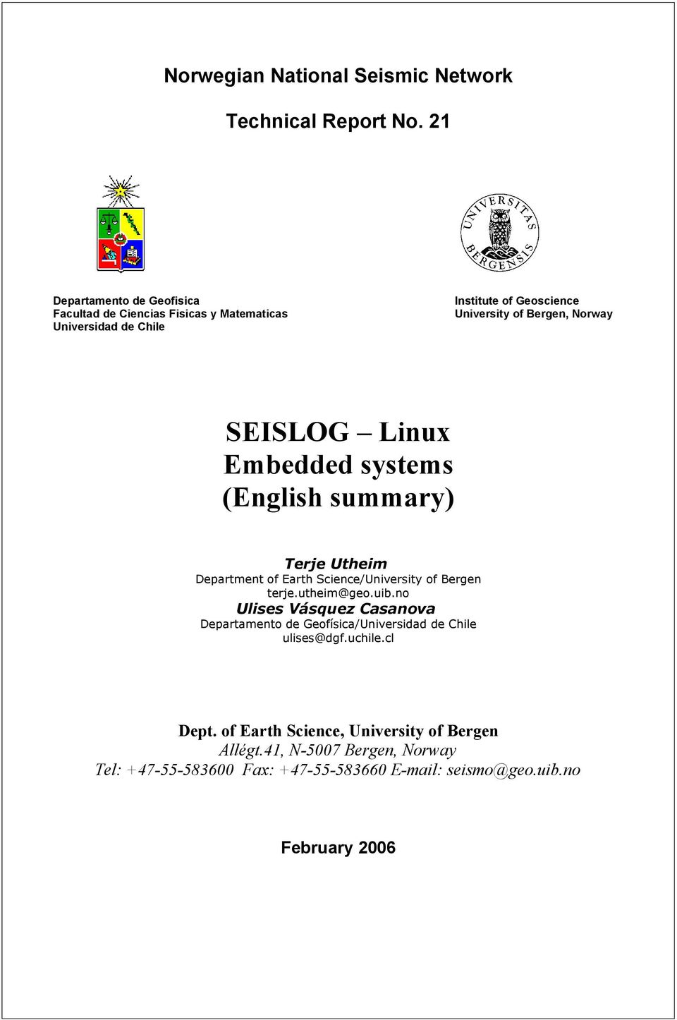 SEISLOG Linux Embedded systems (English summary) Terje Utheim Department of Earth Science/University of Bergen terje.utheim@geo.uib.