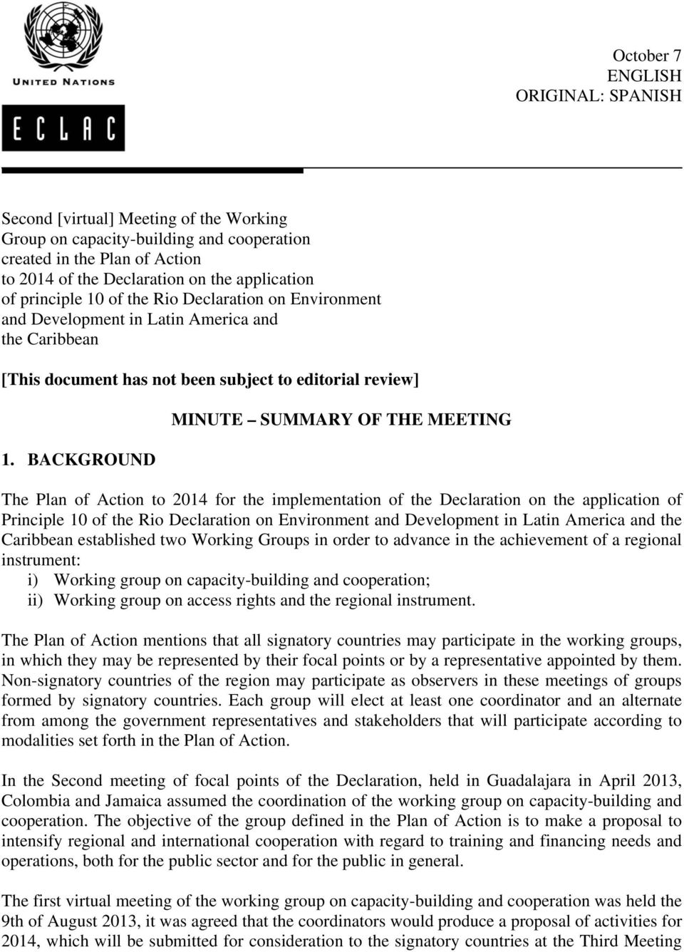 BACKGROUND MINUTE SUMMARY OF THE MEETING The Plan of Action to 2014 for the implementation of the Declaration on the application of Principle 10 of the Rio Declaration on Environment and Development