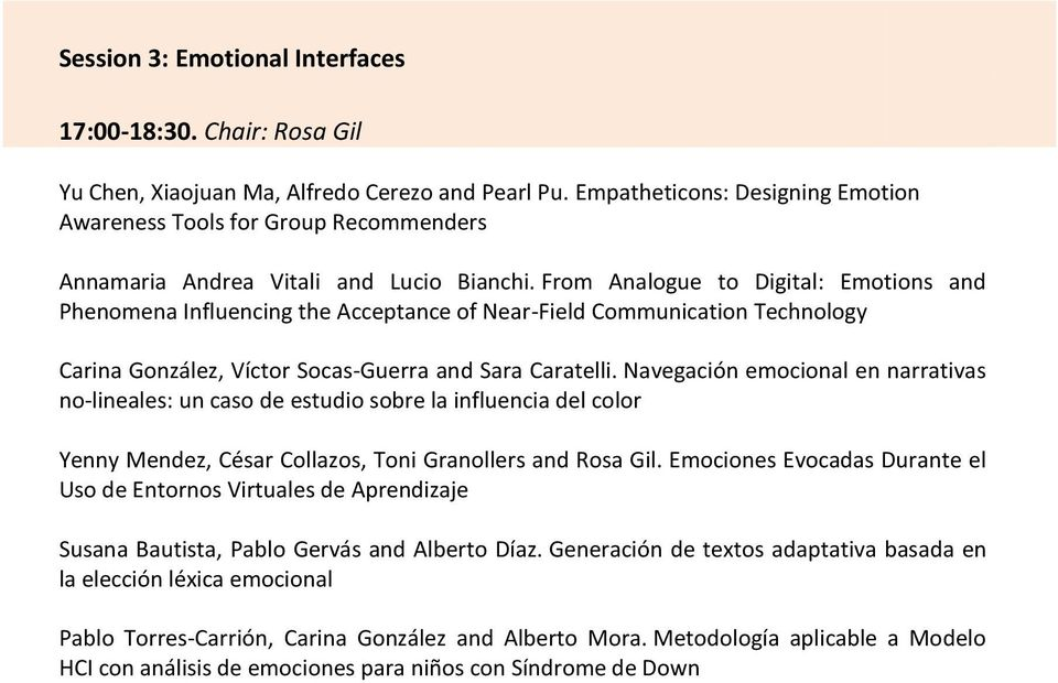 From Analogue to Digital: Emotions and Phenomena Influencing the Acceptance of Near-Field Communication Technology Carina González, Víctor Socas-Guerra and Sara Caratelli.
