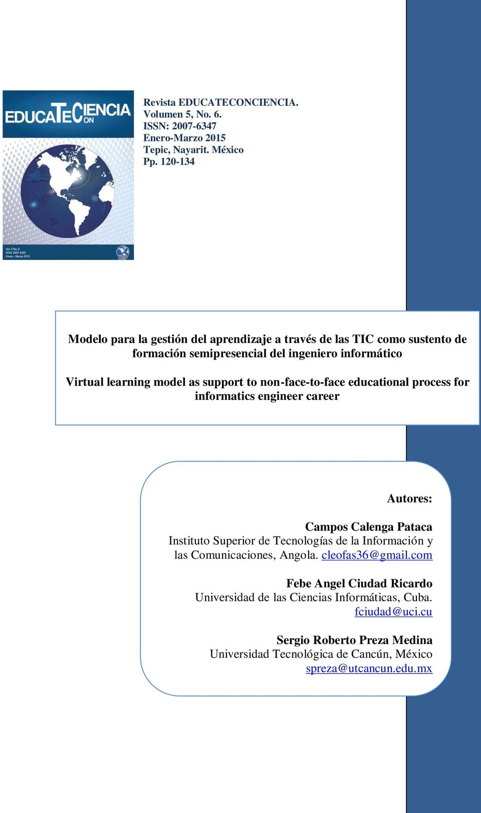 support to non-face-to-face educational process for informatics engineer career Autores: Campos Calenga Pataca Instituto Superior de Tecnologías de la Información y