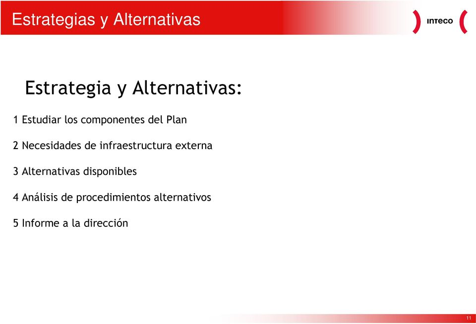 infraestructura externa 3 Alternativas disponibles 4