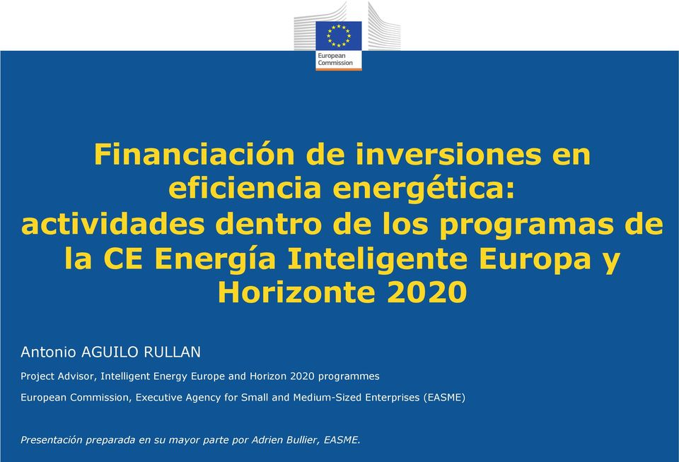 Intelligent Energy Europe and Horizon 2020 programmes European Commission, Executive Agency for