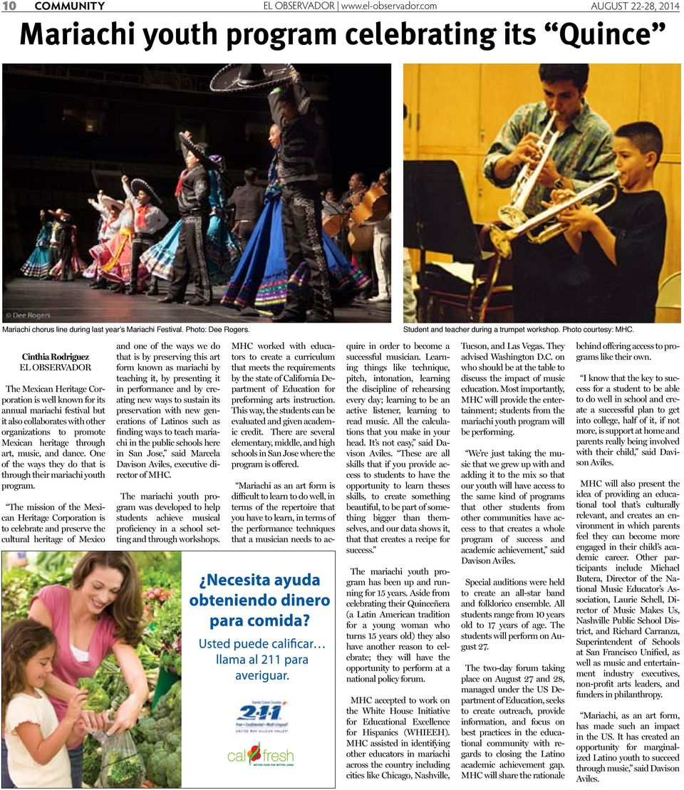 Cinthia Rodriguez El Observador The Mexican Heritage Corporation is well known for its annual mariachi festival but it also collaborates with other organizations to promote Mexican heritage through