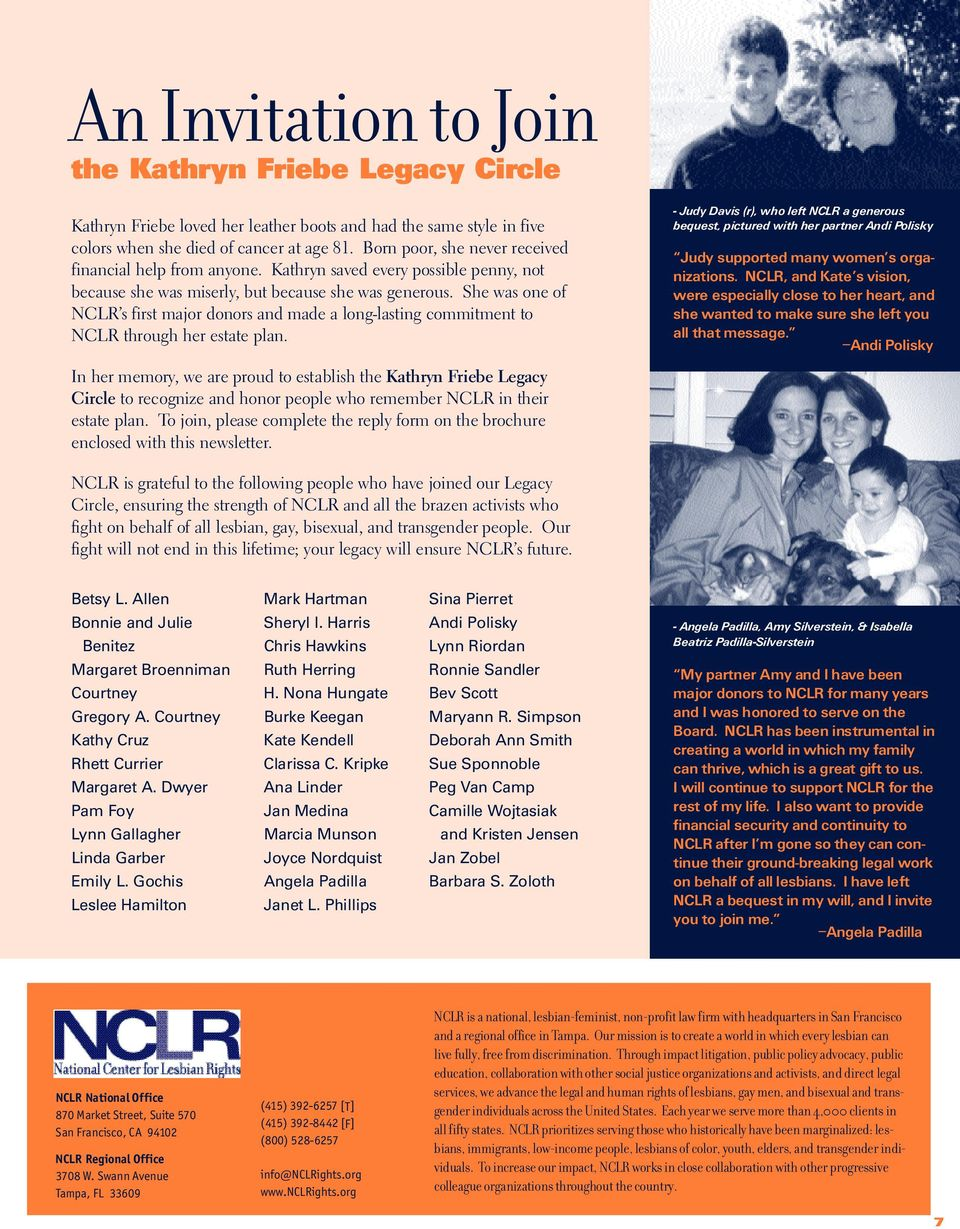 She was one of N C L R s first major donors and made a long-lasting commitment to NCLR through her estate plan.