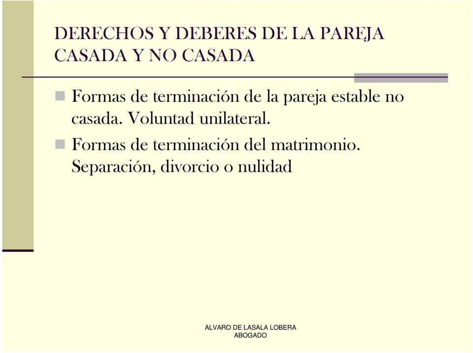 estable no casada. Voluntad unilateral.